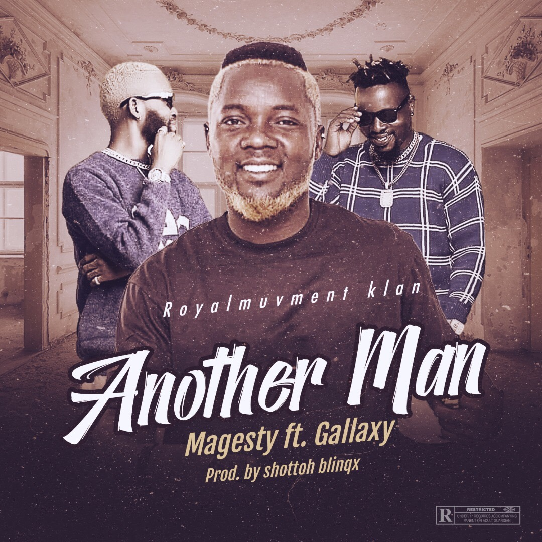 Magesty — Another Man ft. Gallaxy (Prod. By Shottoh Blinqx)
