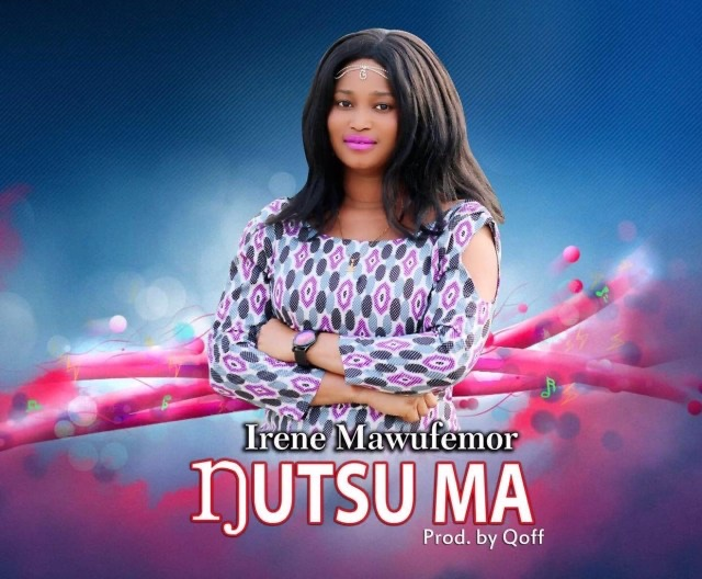 Irene Mawufemor – Nutsu Ma (Prod by Qoff)